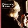 Francesca Solleville, entre Aigues et lui