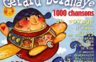 Les mille chansons de Gérard Delahaye