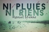 Manuel Etienne, hors de la ville froide