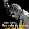 En souscription, «Mes nuits de concert sont plus belles que vos soirées télé», le nouveau livre de Michel Kemper