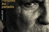 Bernard Lavilliers : l'enfer de ce monde pour 5 minutes de paradis