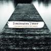 3 minutes sur mer « Pour partir »
