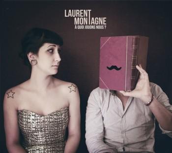 Laurent Montagne, un des albums Coup de coeur 2013