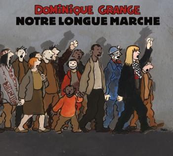 Notre-Longue-Marche DOMINIQUE GRANGE