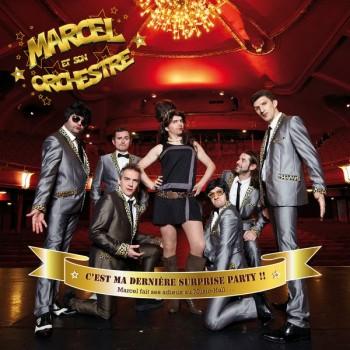 MARCEL+ET+SON+ORCHESTRE+-+C'est+ma+dernière+surprise+party