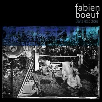 Fabien-Boeuf_Pochette_Dans-les-cordes_WEB