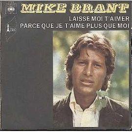 Brant-Mike-Laisse-Moi-T-aimer-Parce-Que-Je-T-aime-Plus-Que-Moi-45-Tours-1970