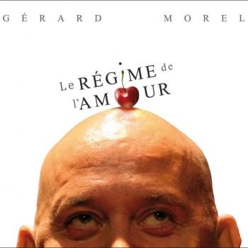 MOREL Gérard Le régime de l'amour 2011