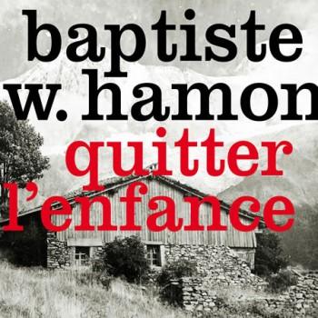 hamon-baptiste-w-quitter-l-enfance 2014