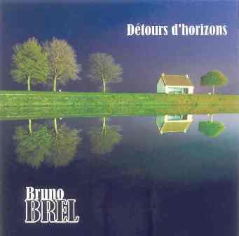 BREL BRUNO Détours d'horozon 2011