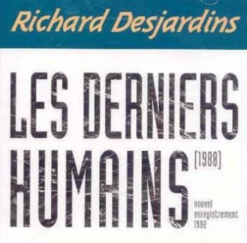 DESJARDINS Derniers humains 1988-92