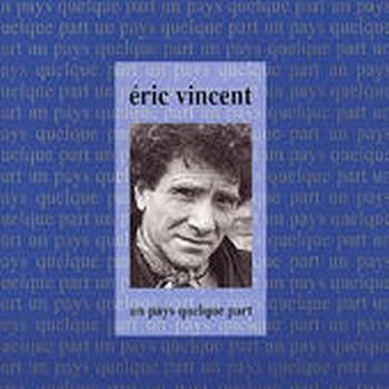 Vincent Eric Un pays quelque part 1992