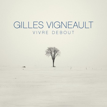 Cover_Gilles_Vigneault_Vivre_debout_2400X2400