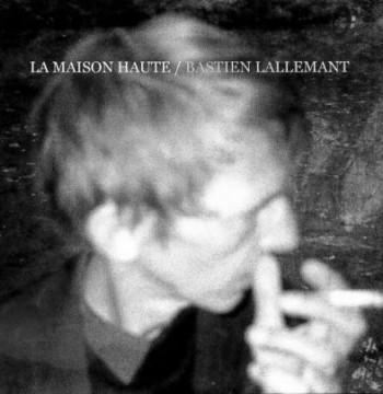 LALLEMANT Bastien la-maison-haute 2015