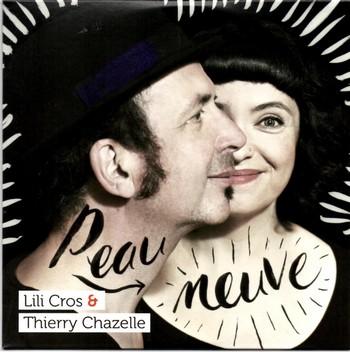Lili Cros Thierry Chazelle Peau neuve