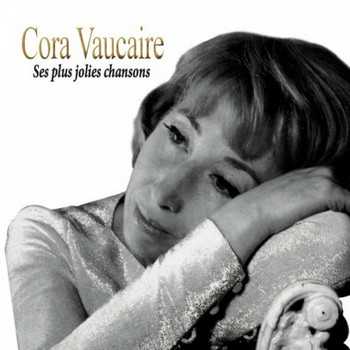 cora-vaucaire-ses-plus-jolies-chansons-cora-vaucaire