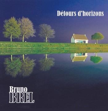 BREL Bruno Détours d'horizon 2011