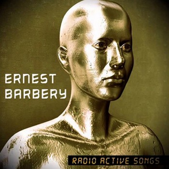ERNEST BARBERY Radio active songs 2015