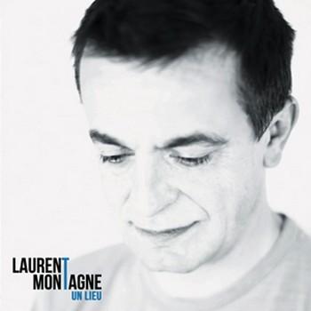 MONTAGNE Laurent Un lieu 2016