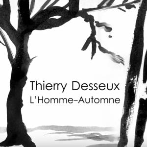 Desseux thierry L'homme-automne 2015