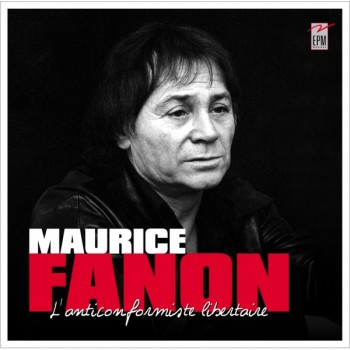 FANON-maurice-lanticonformiste-libertaire-maurice-fanon 2016