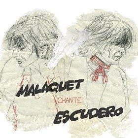 Malaquet chante Escudero