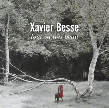 besse-xavier Tout va très beau 2013