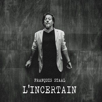 STAAL François L'incertain 2016