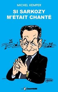 livre Si Sarkozy m etait chante