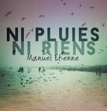 ETIENNE Manuel_ni_pluies_ni_riens 2016