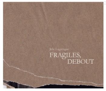 LAGARRIGUE Julie Fragiles debout 2017