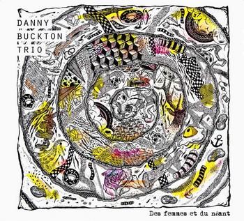 Danny Buckton Trio Des femmes et du néant mars 2014