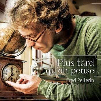 Pellerin Fred Plus tard qu'on pense2014