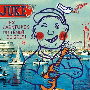 JUKE Les aventures du Ténor de Brest 2017