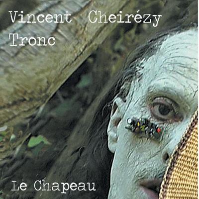 TRONC Vincent Le chapeau 2012