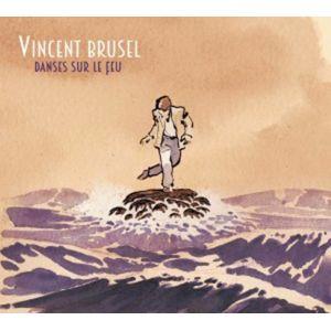 BRUSEL Vincent Danses sur le feu 2015