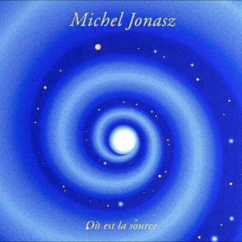 JONASZ Michel Où est la source 1992