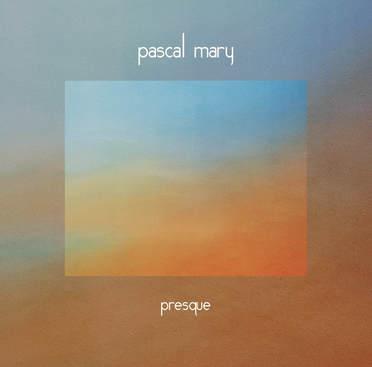 MARY Pascal Presque 2018