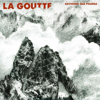 GOUTTE La -Advienne-que-pourra 2018