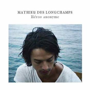 LONGCHAMPS Mathieu Des-Héros anonyme 2018