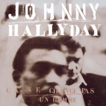 HALLYDAY Johnny Ça ne change pas un homme 1991