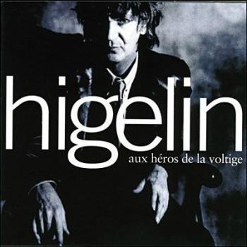 Higelin Aux héros de la voltige 1994