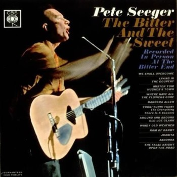 SEEGER Pete The bitter and the sweet 1962