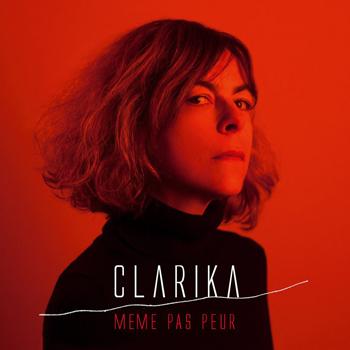 CLARIKA Même pas peur single a la lisière 03 19