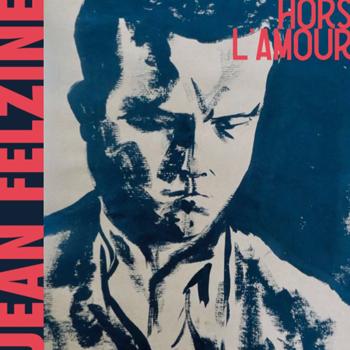 FELZINE Jean Hors l'amour 2019