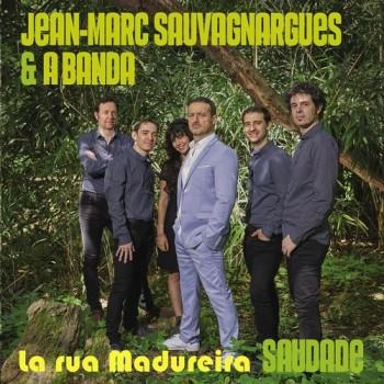 SAUVAGNARGUES & A banda Saudade 2019