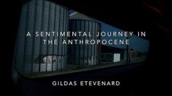 ETEVENARD Gildas A sentimental journey in the anthropocène 2019