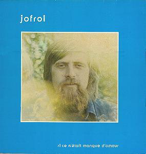 JOFROI 1976 Si ce n'était manque d'amour