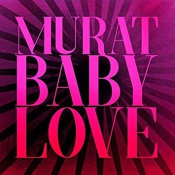 MURAT Jean Louyis 2020 Baby love