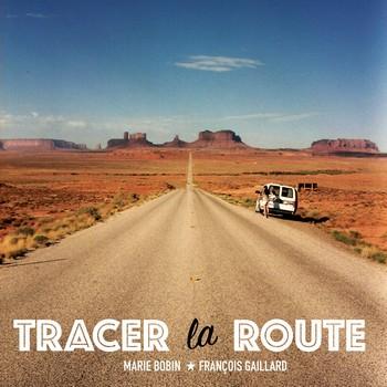 tracer-la-route-francois-gaillard-marie-bobin
